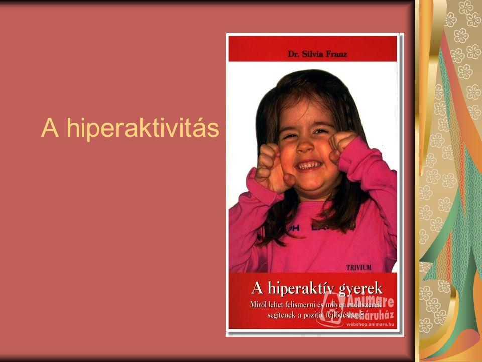Örökmozgó zsongásban A hiperaktivitás vezető tünete az állandó mozgáskényszer.