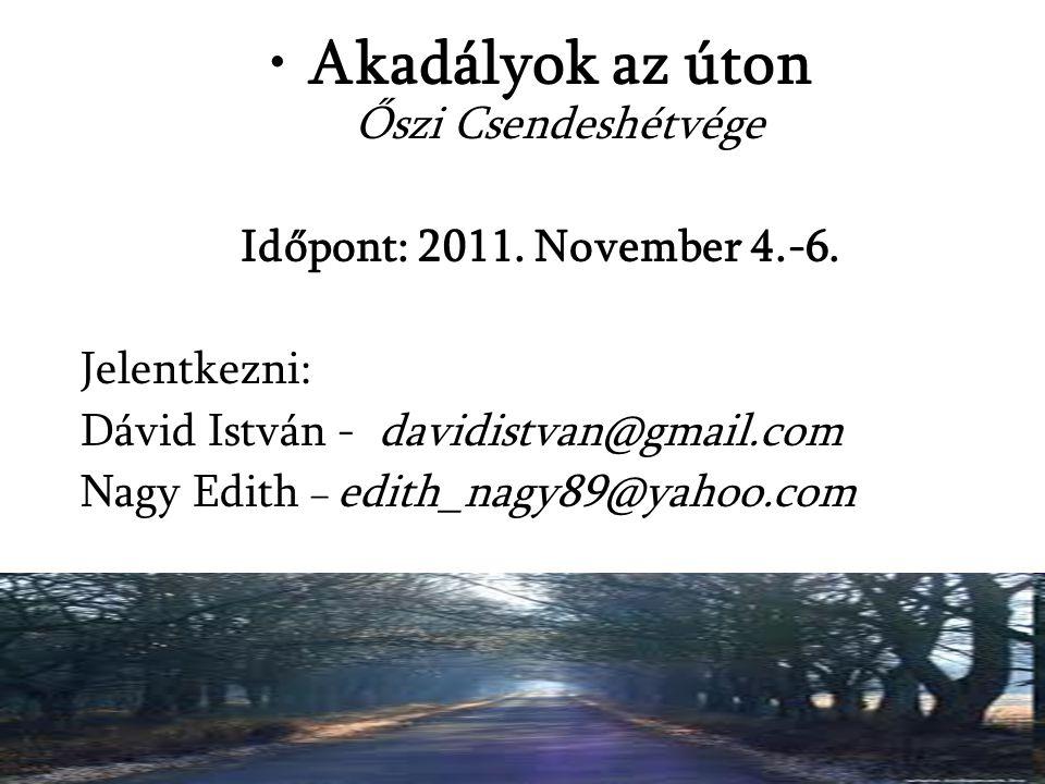 Akadályok az úton Őszi Csendeshétvége Időpont: 2011.