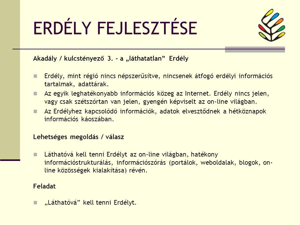 ERDÉLY FEJLESZTÉSE Akadály / kulcstényező 3.