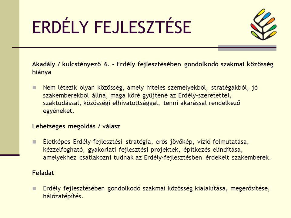 ERDÉLY FEJLESZTÉSE Akadály / kulcstényező 6.