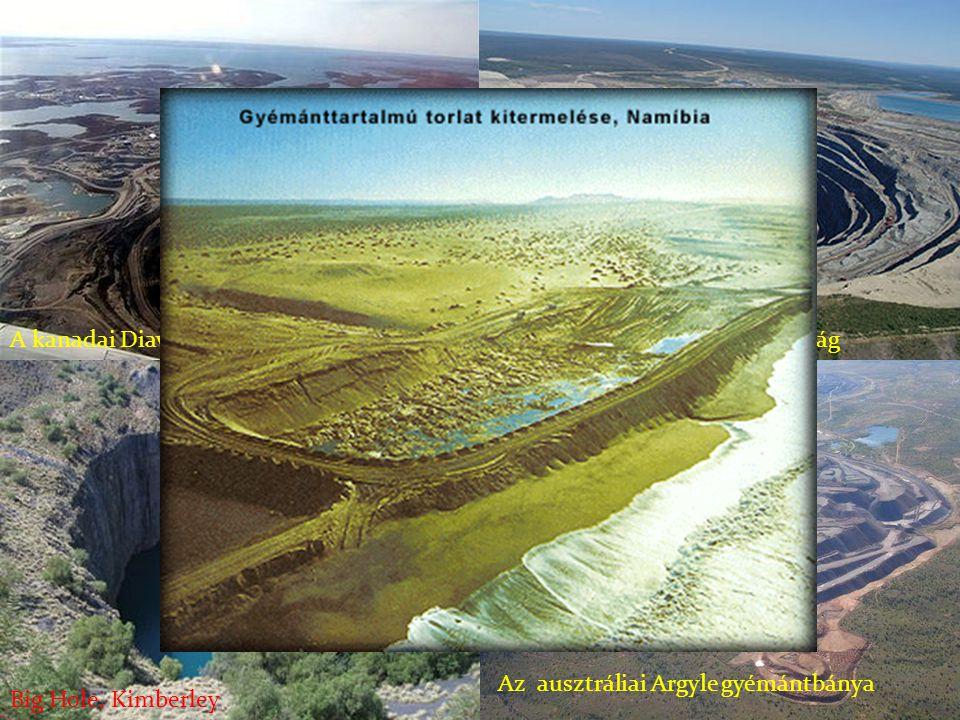 Az Udacsnaja bánya, OroszországA kanadai Diavik-bánya Big Hole, Kimberley Az ausztráliai Argyle gyémántbánya