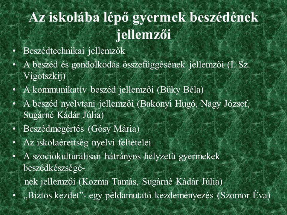 Az iskolába lépő gyermek beszédének jellemzői Beszédtechnikai jellemzők A beszéd és gondolkodás összefüggésének jellemzői (I. Sz. Vigotszkij) A kommun