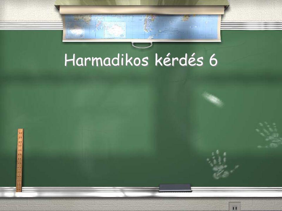 Harmadikos válasz 5 Return