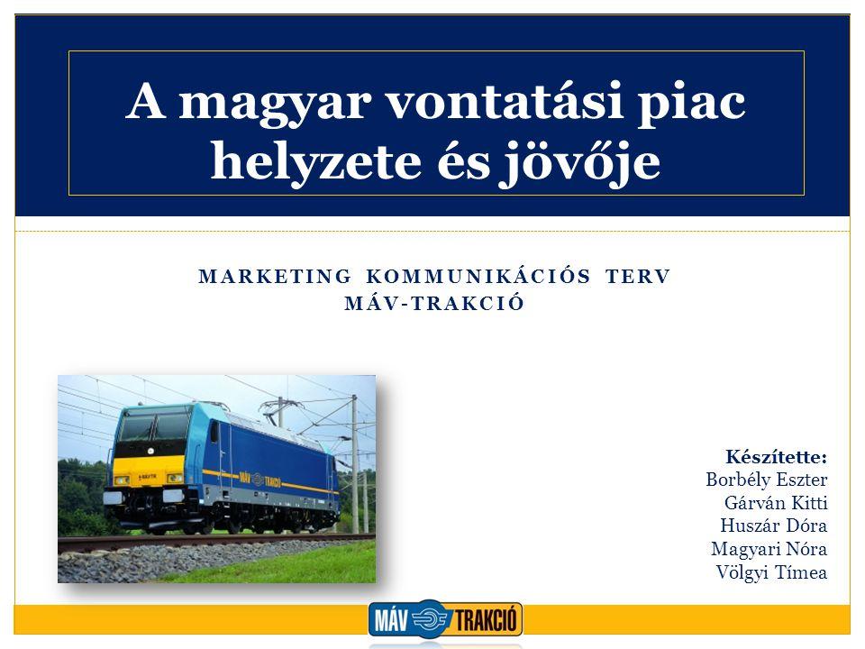 """Kommunikációs cél Legfőbb célok: a vállalat ismertségének növelése alapvető információk + új információk kommunikálása """"Elkövetkezendő 1 év alatt a MÁV-TRAKCIÓ Zrt."""