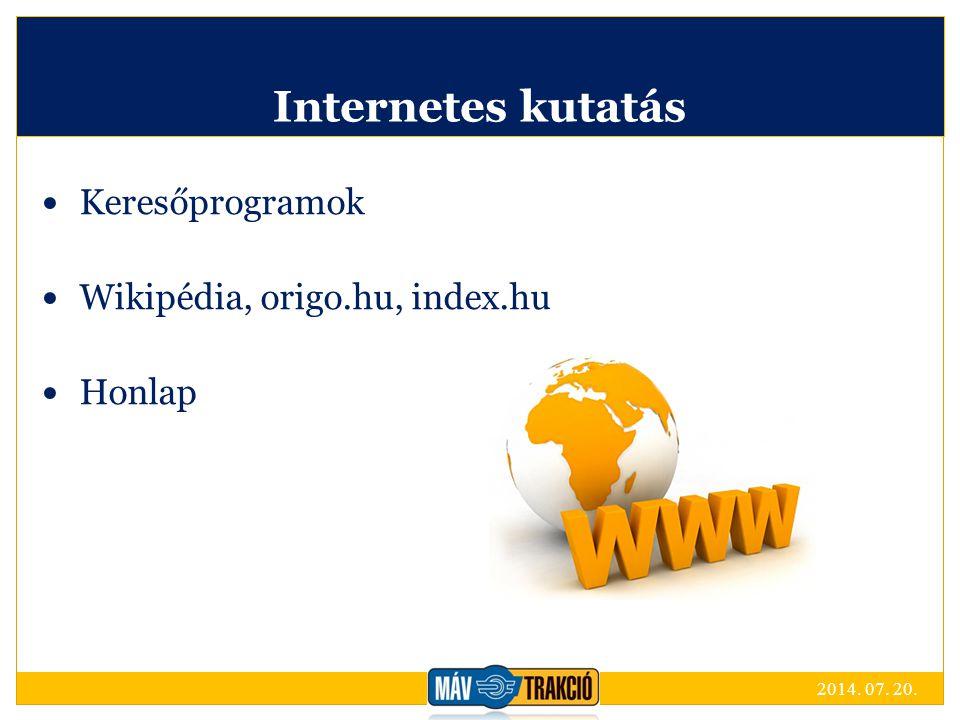 Internetes kutatás Keresőprogramok Wikipédia, origo.hu, index.hu Honlap 2014. 07. 20.