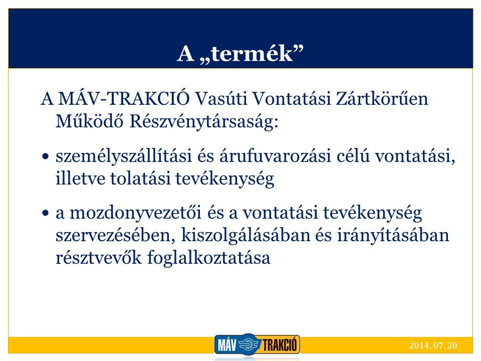 """A """"termék A MÁV-TRAKCIÓ Vasúti Vontatási Zártkörűen Működő Részvénytársaság: személyszállítási és árufuvarozási célú vontatási, illetve tolatási tevékenység a mozdonyvezetői és a vontatási tevékenység szervezésében, kiszolgálásában és irányításában résztvevők foglalkoztatása 2014."""