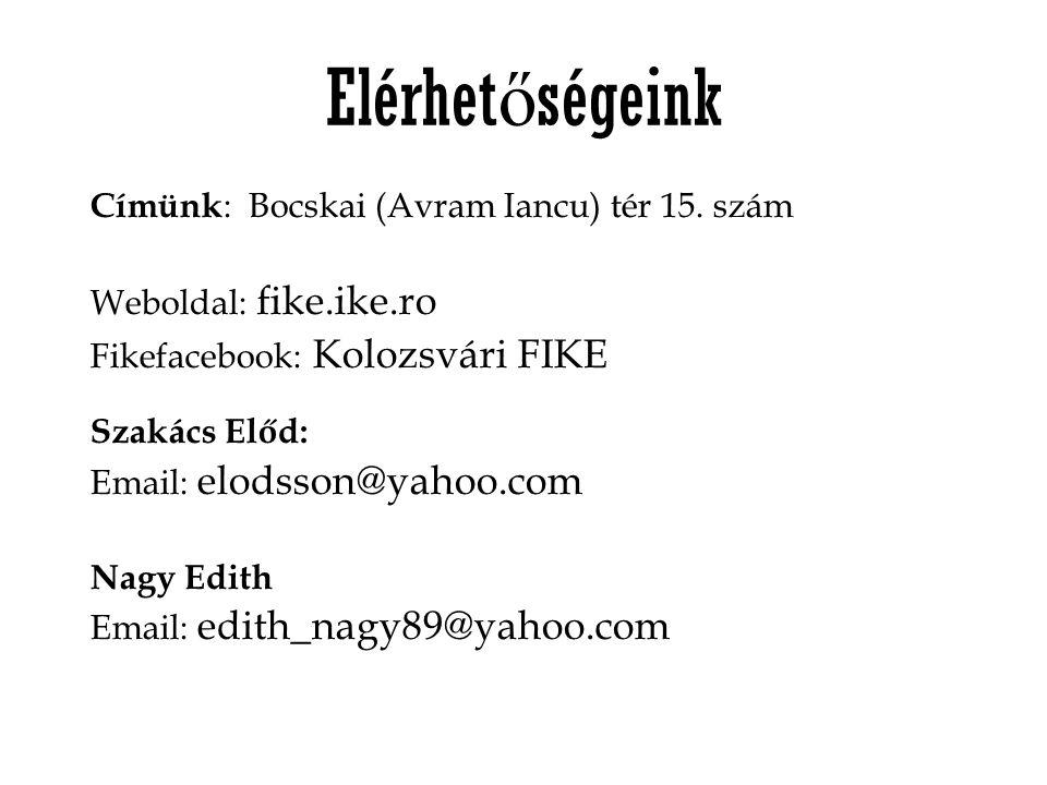 Elérhet ő ségeink Címünk : Bocskai (Avram Iancu) tér 15.