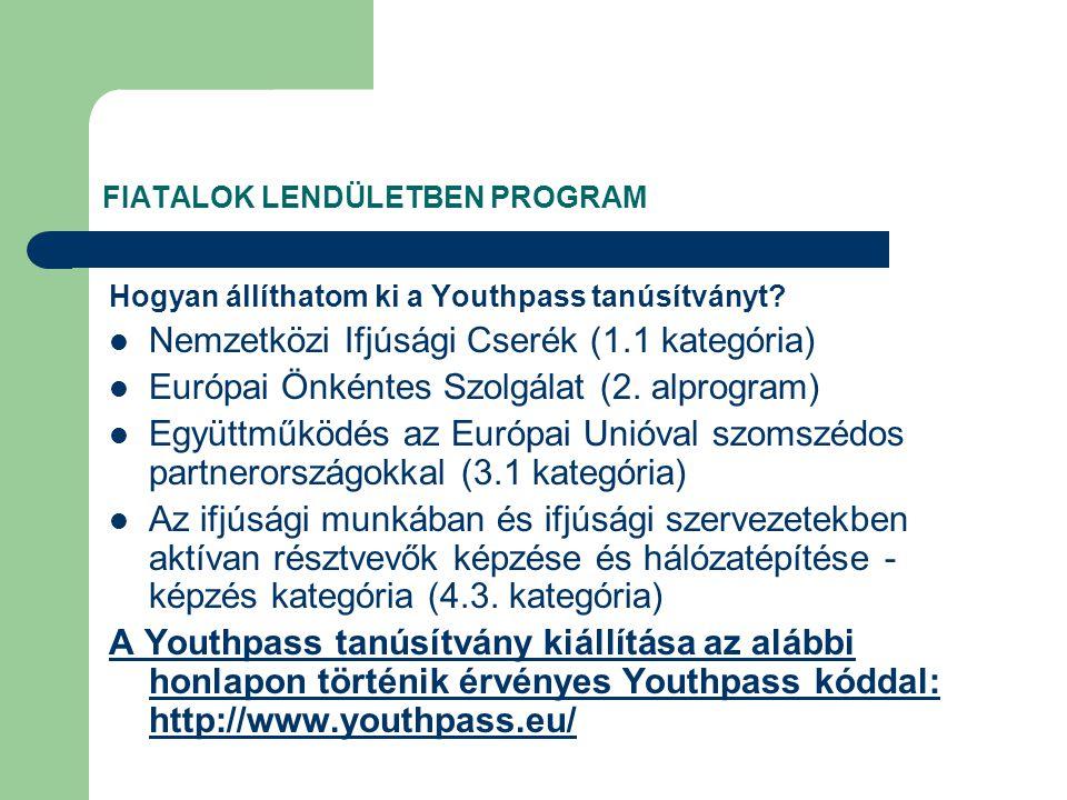 FIATALOK LENDÜLETBEN PROGRAM Hogyan állíthatom ki a Youthpass tanúsítványt.