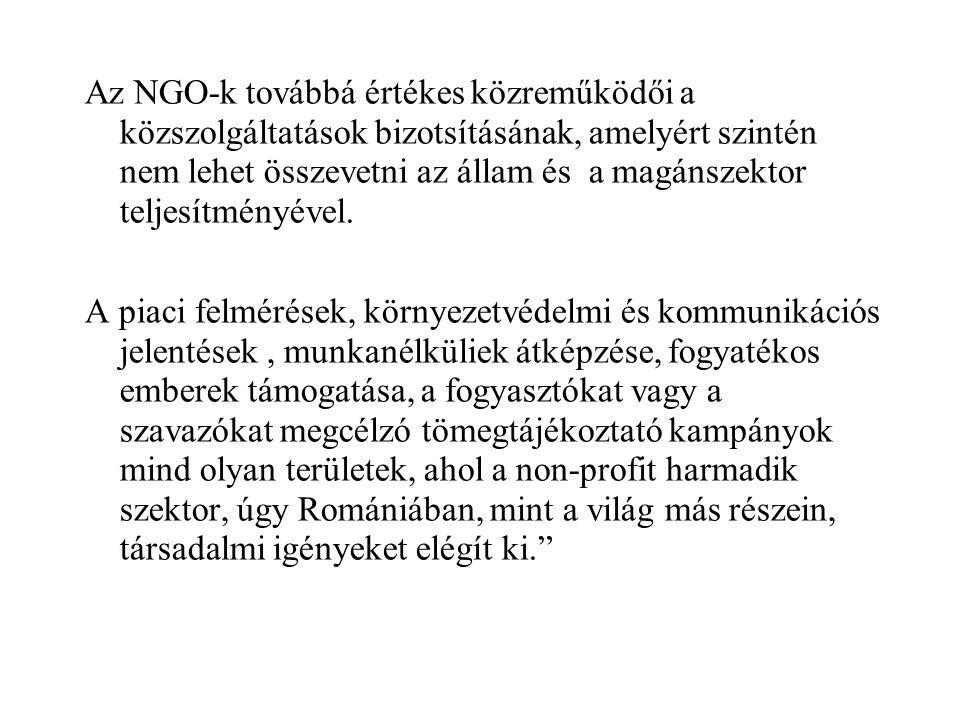 Az NGO-k továbbá értékes közrem űködői a közszolgáltatások bizotsításának, amelyért szintén nem lehet összevetni az állam és a magánszektor teljesítményével.