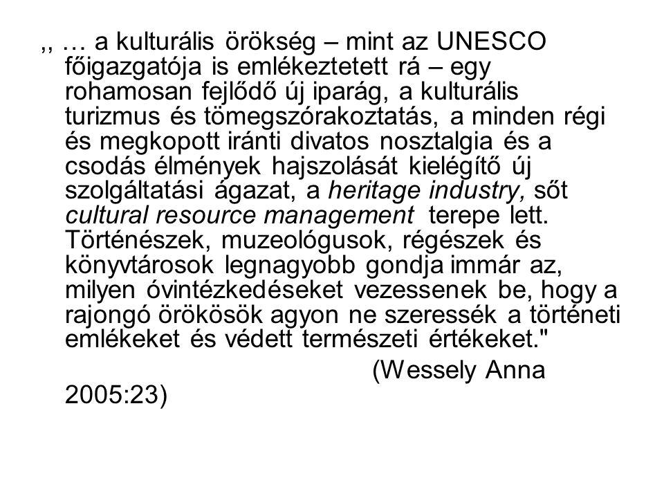 ,, … a kulturális örökség – mint az UNESCO főigazgatója is emlékeztetett rá – egy rohamosan fejlődő új iparág, a kulturális turizmus és tömegszórakozt