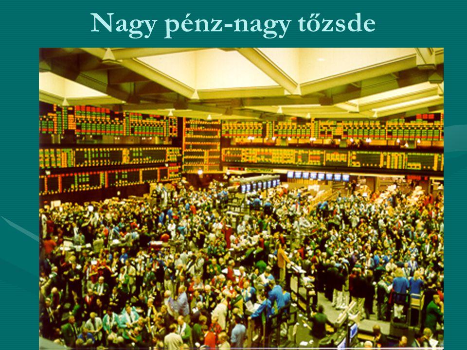 Nagy pénz-nagy tőzsde