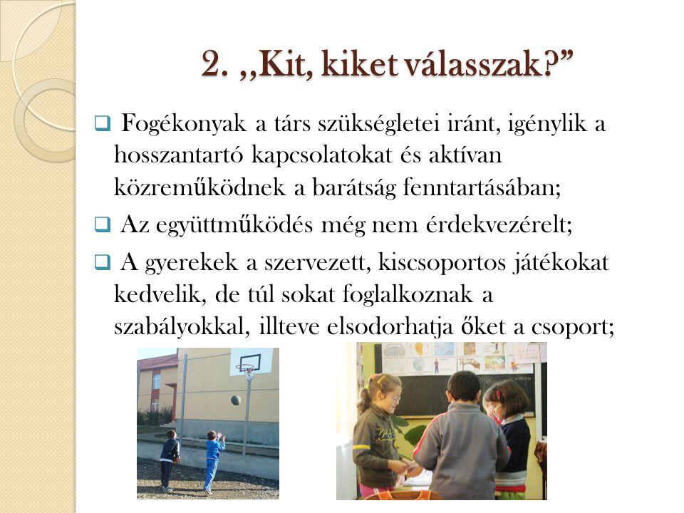2.,, Kit, kiket válasszak?