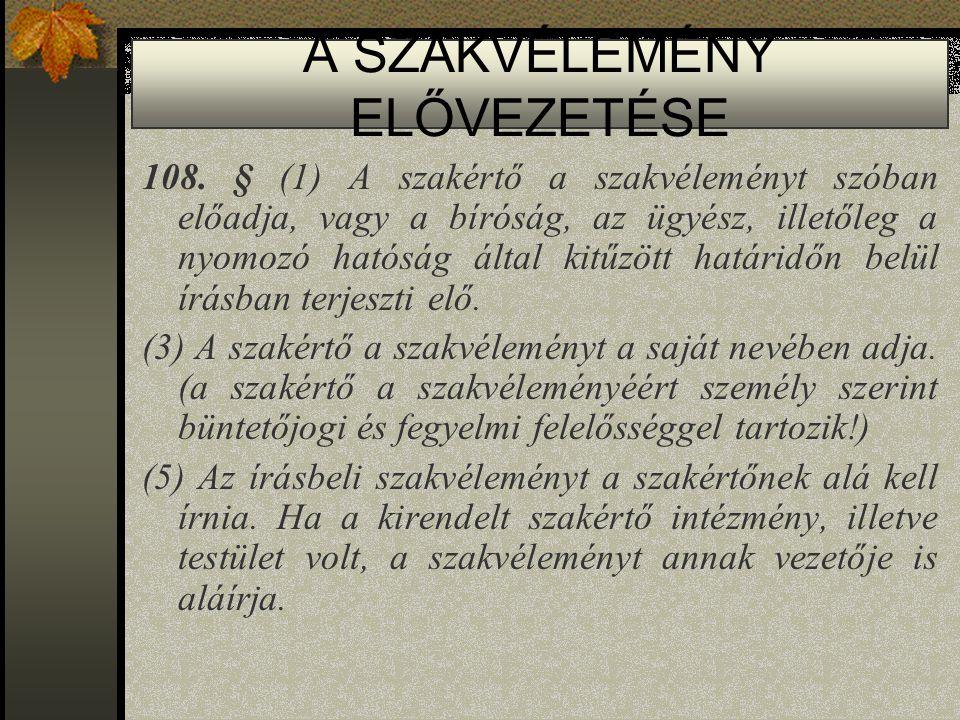 A SZAKVÉLEMÉNY ELŐVEZETÉSE 108.