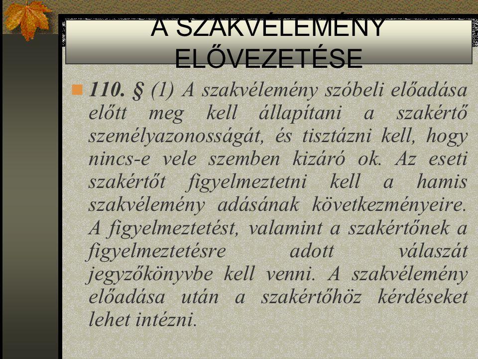 A SZAKVÉLEMÉNY ELŐVEZETÉSE 110.