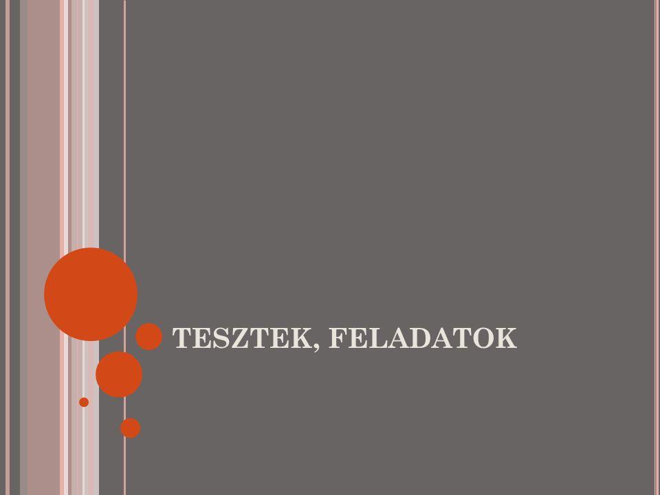 TESZTEK, FELADATOK