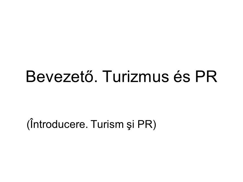 Bevezető. Turizmus és PR (Întroducere. Turism şi PR)