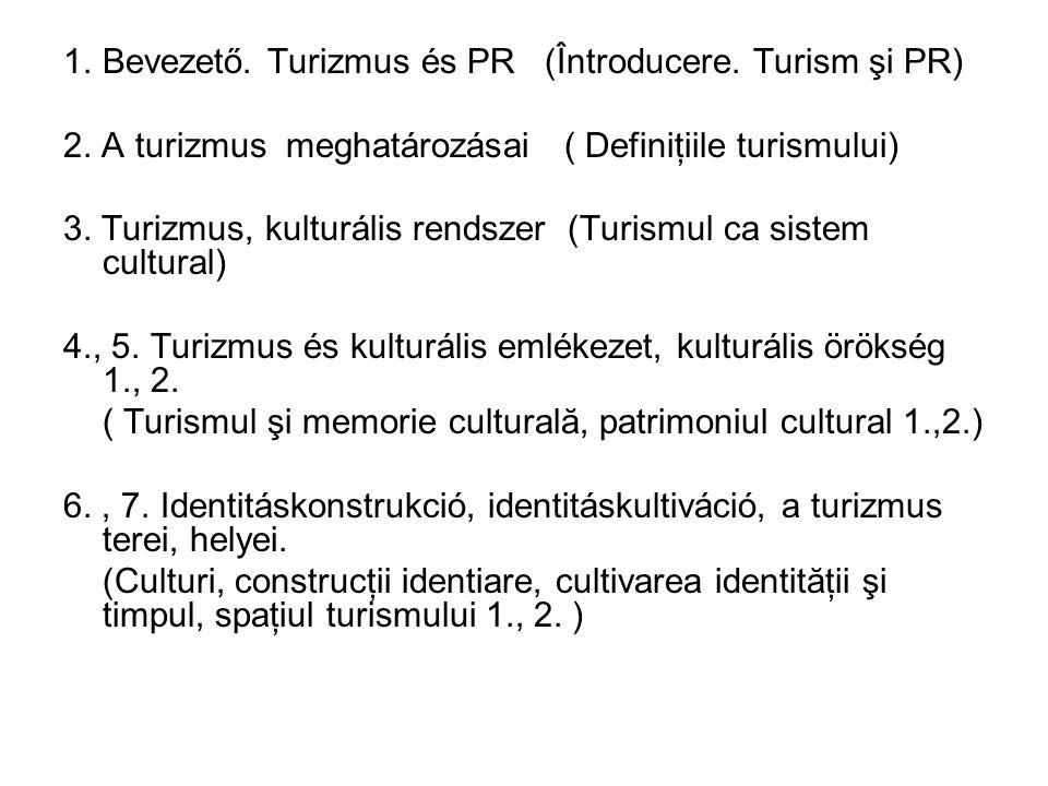 1.Bevezető.Turizmus és PR (Întroducere. Turism şi PR) 2.