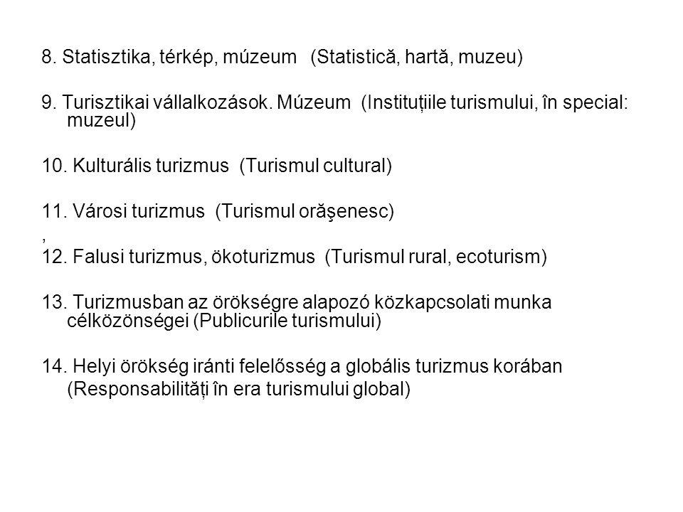 8. Statisztika, térkép, múzeum (Statistică, hartă, muzeu) 9.