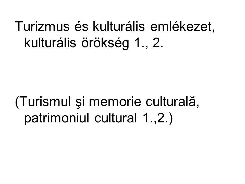 Turizmus és kulturális emlékezet, kulturális örökség 1., 2.