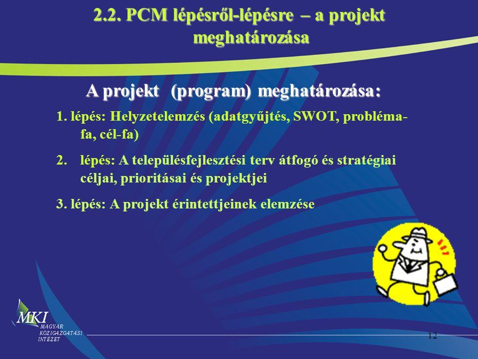 12 1. lépés: Helyzetelemzés (adatgyűjtés, SWOT, probléma- fa, cél-fa) 2.lépés: A településfejlesztési terv átfogó és stratégiai céljai, prioritásai és