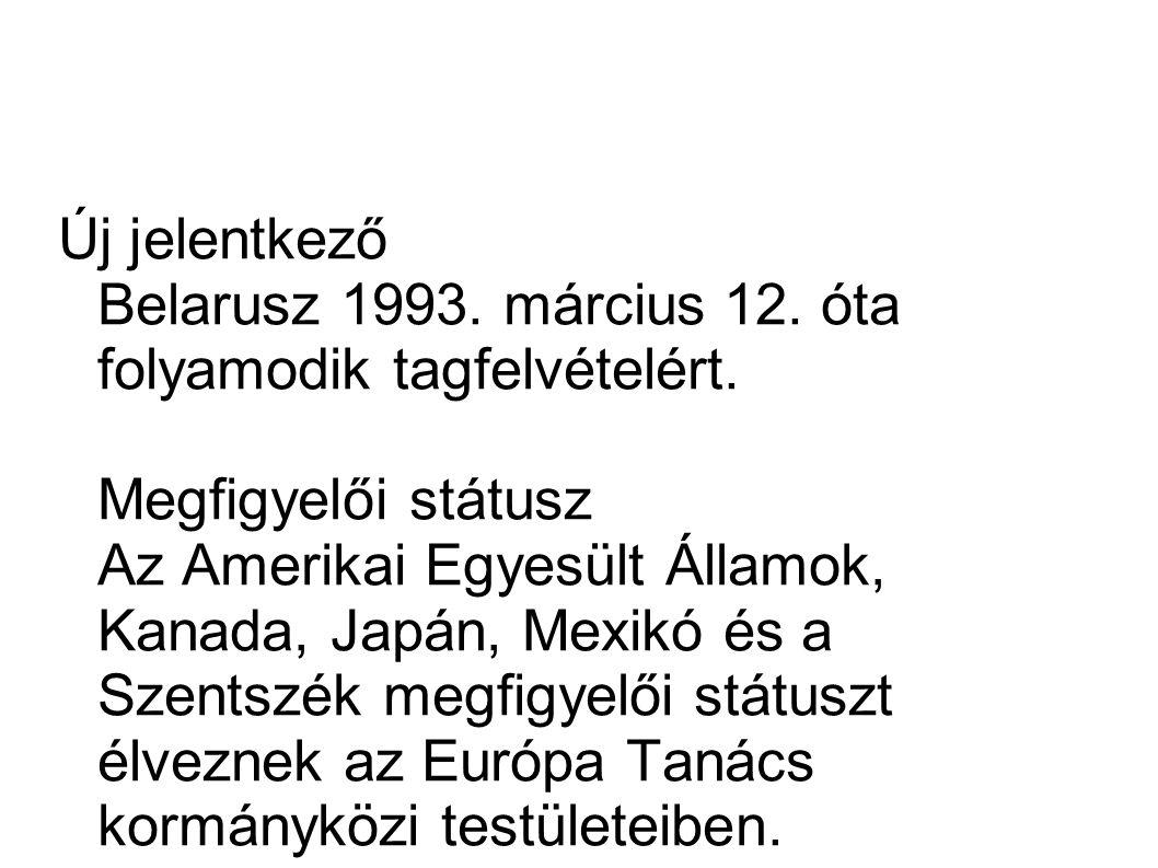 Új jelentkező Belarusz 1993. március 12. óta folyamodik tagfelvételért.