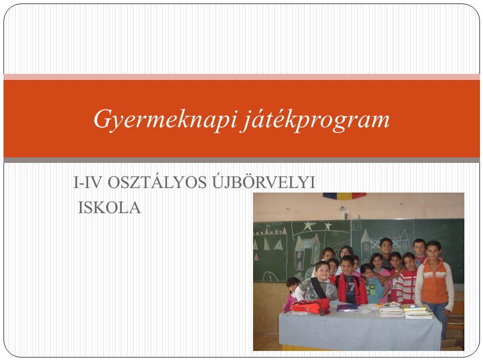 I-IV OSZTÁLYOS ÚJBÖRVELYI ISKOLA Gyermeknapi játékprogram