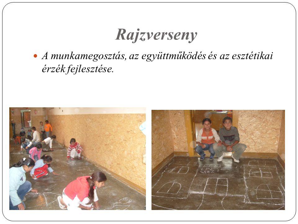 Rajzverseny A munkamegosztás, az együttműködés és az esztétikai érzék fejlesztése.