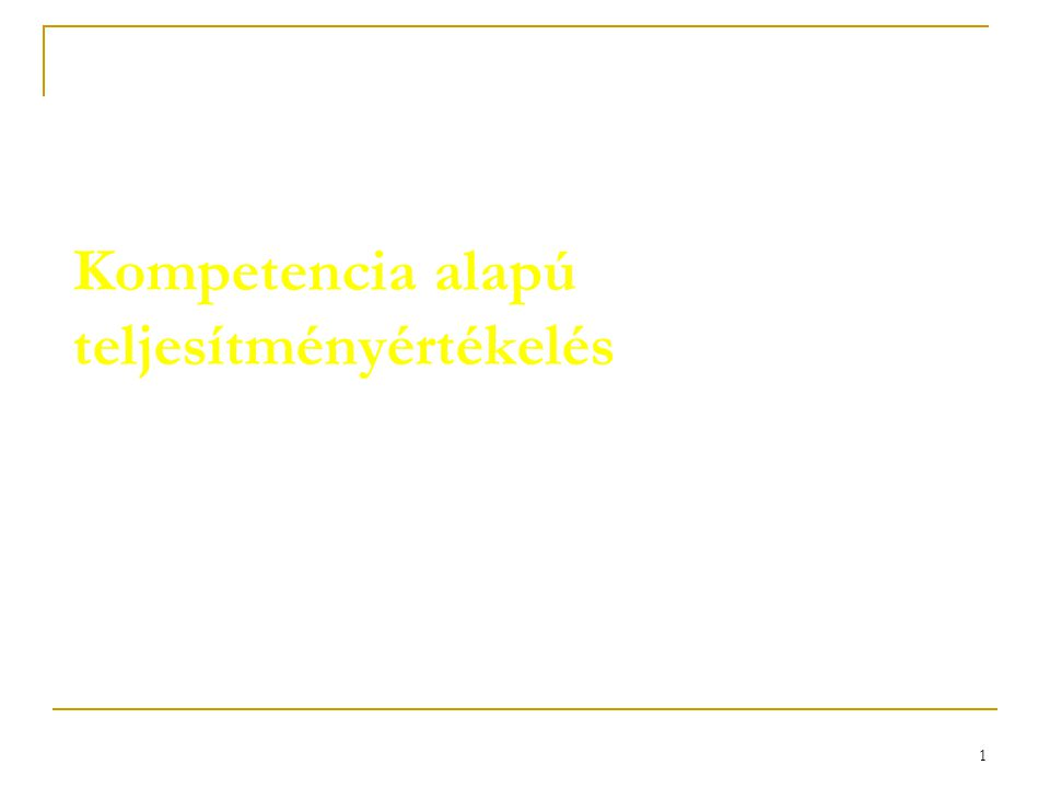 12 A kompetencia típusai 2.(a teljesítmény szempontjából) 2/a.