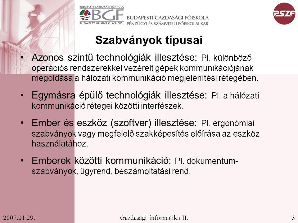 4Gazdasági informatika II.2007.01.29.Néhány szabvány ISO 2382 Információtechnológia.