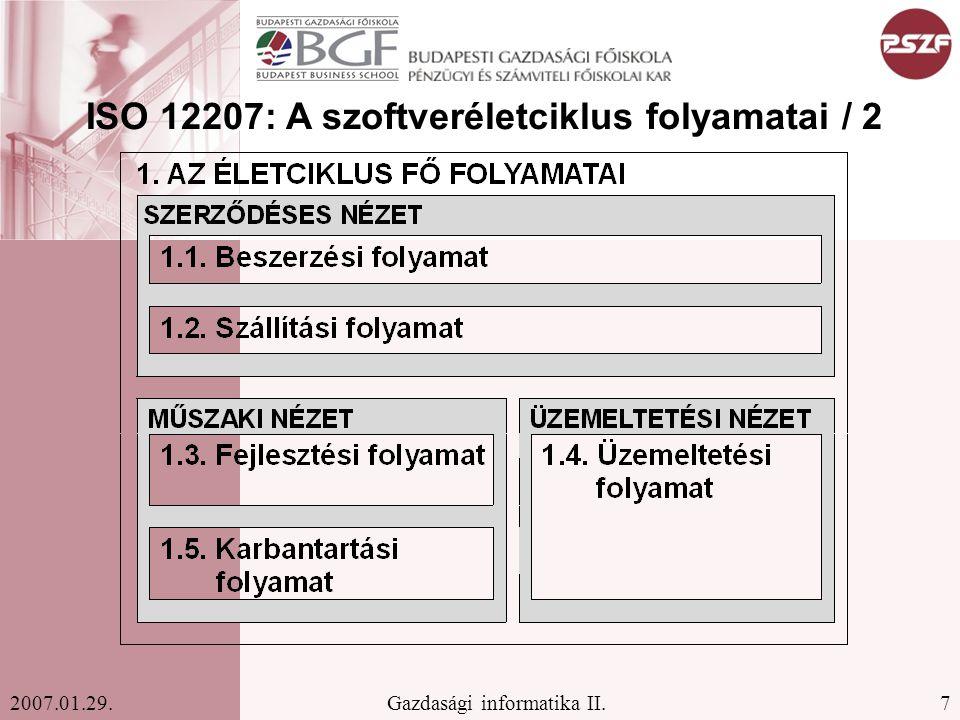 7Gazdasági informatika II.2007.01.29. ISO 12207: A szoftveréletciklus folyamatai / 2