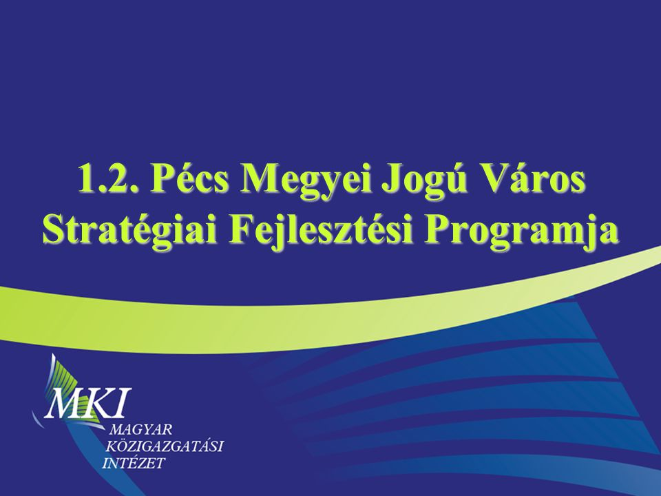 1.2. Pécs Megyei Jogú Város Stratégiai Fejlesztési Programja