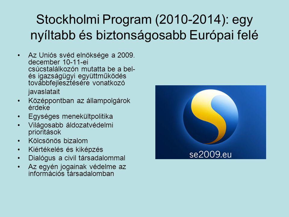 Stockholmi Program (2010-2014): egy nyíltabb és biztonságosabb Európai felé Az Uniós svéd elnöksége a 2009. december 10-11-ei csúcstalálkozón mutatta