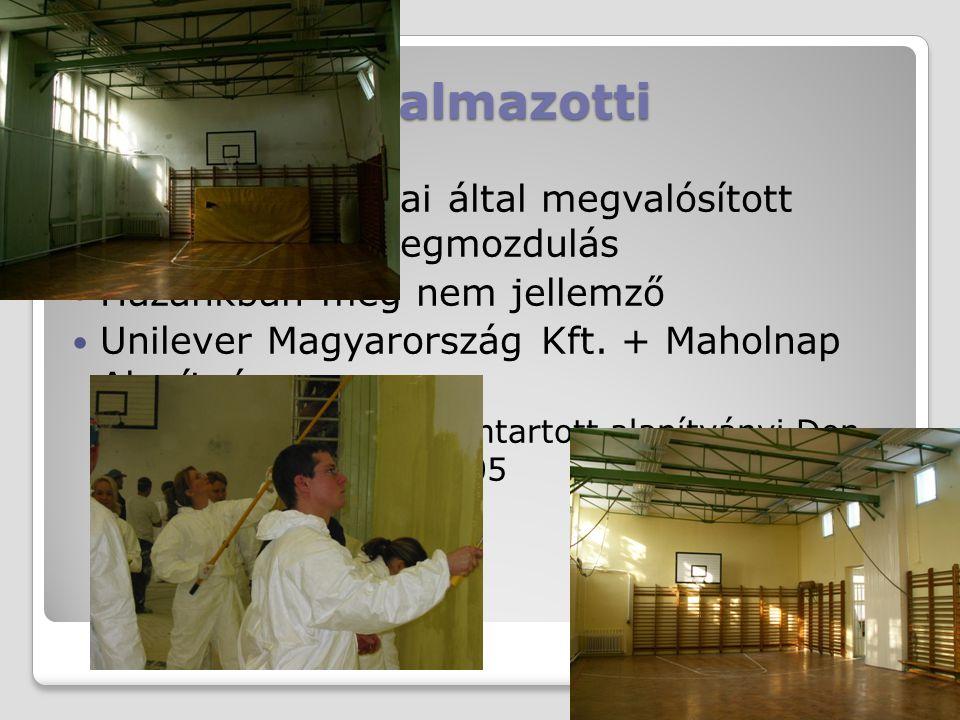 Alkalmazotti Cég alkalmazottai által megvalósított jótékony célú megmozdulás Hazánkban még nem jellemző Unilever Magyarország Kft. + Maholnap Alapítvá
