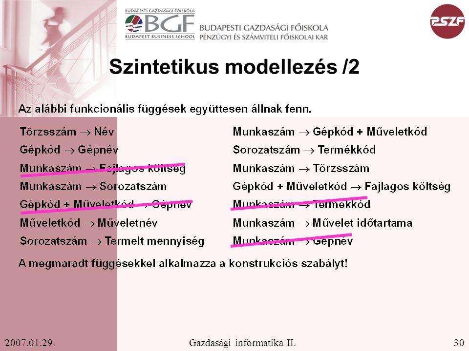 30Gazdasági informatika II.2007.01.29. Szintetikus modellezés /2