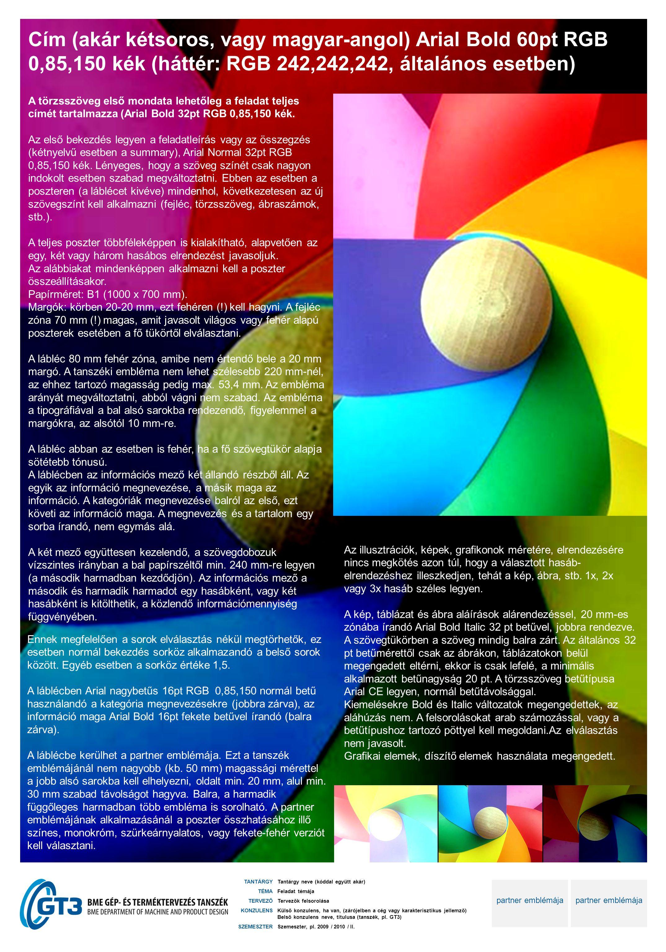 Cím (akár kétsoros, vagy magyar-angol) Arial Bold 60pt RGB 0,85,150 kék (háttér: RGB 242,242,242, általános esetben) TANTÁRGY TÉMA TERVEZŐ KONZULENS S