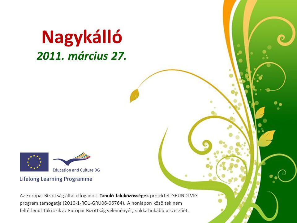 Free Powerpoint Templates Page 1 Free Powerpoint Templates Nagykálló 2011. március 27. Az Európai Bizottság által elfogadott Tanuló faluközösségek pro
