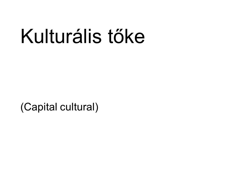 Kulturális tőke (Capital cultural)