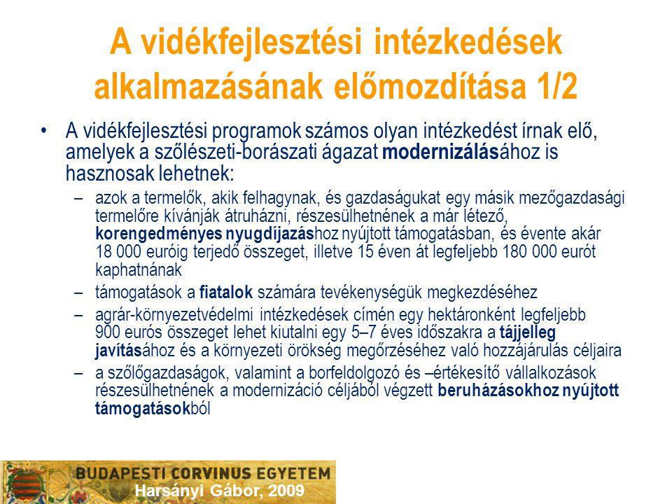 Harsányi Gábor, 2009 A vidékfejlesztési intézkedések alkalmazásának előmozdítása 1/2 A vidékfejlesztési programok számos olyan intézkedést írnak elő,