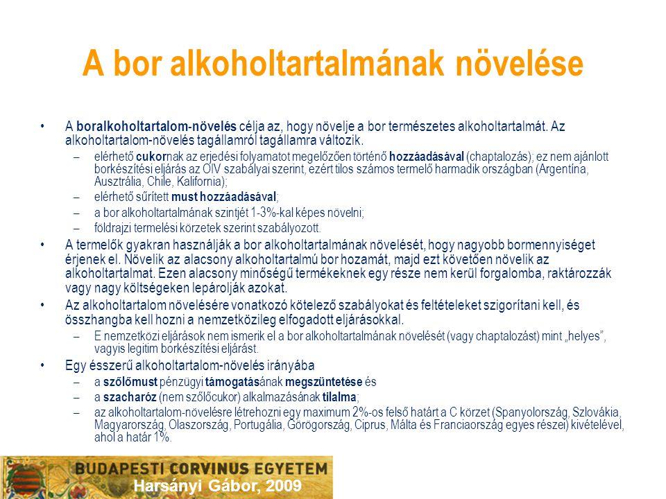 Harsányi Gábor, 2009 A bor alkoholtartalmának növelése A boralkoholtartalom-növelés célja az, hogy növelje a bor természetes alkoholtartalmát. Az alko