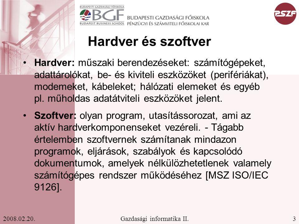4Gazdasági informatika II.2008.02.20. Hardver