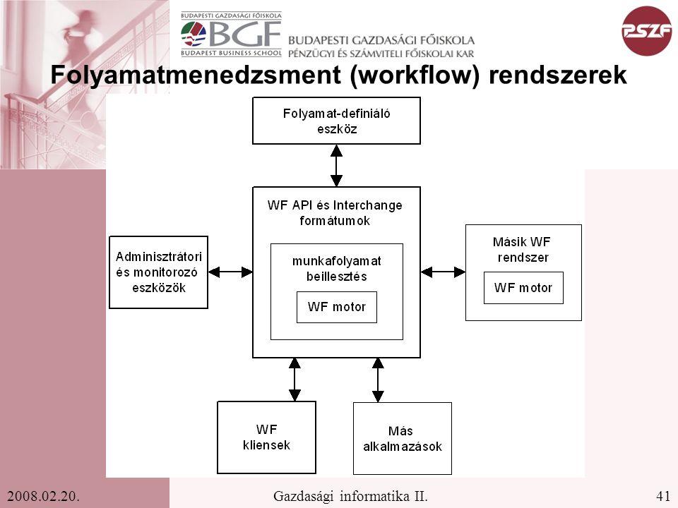 41Gazdasági informatika II.2008.02.20. Folyamatmenedzsment (workflow) rendszerek