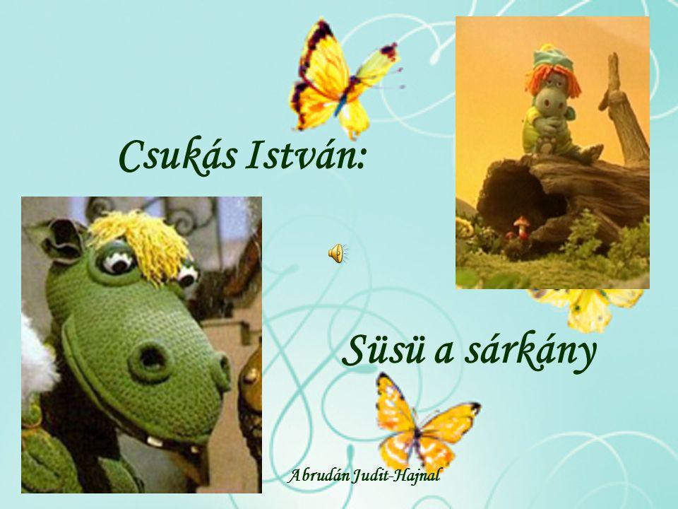 Csukás István: Süsü a sárkány Abrudán Judit-Hajnal
