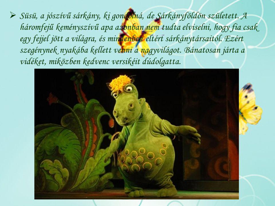  Süsü, a jószívű sárkány, ki gondolná, de Sárkányföldön született. A háromfejű keményszívű apa azonban nem tudta elviselni, hogy fia csak egy fejjel