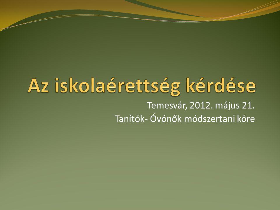 Temesvár, 2012. május 21. Tanítók- Óvónők módszertani köre