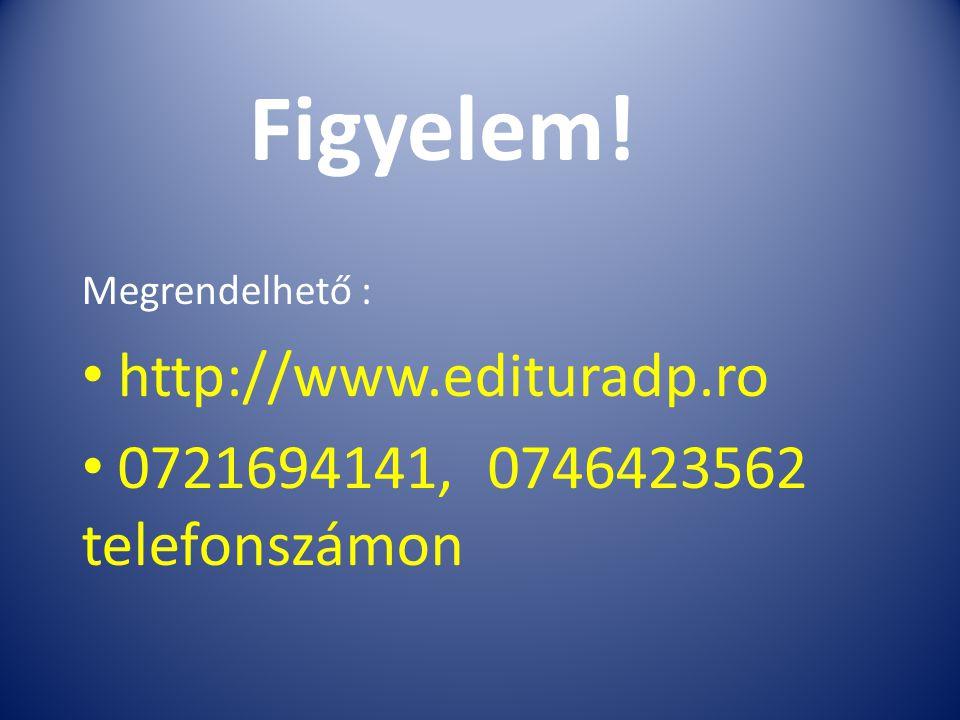 Figyelem! Megrendelhető : http://www.edituradp.ro 0721694141, 0746423562 telefonszámon