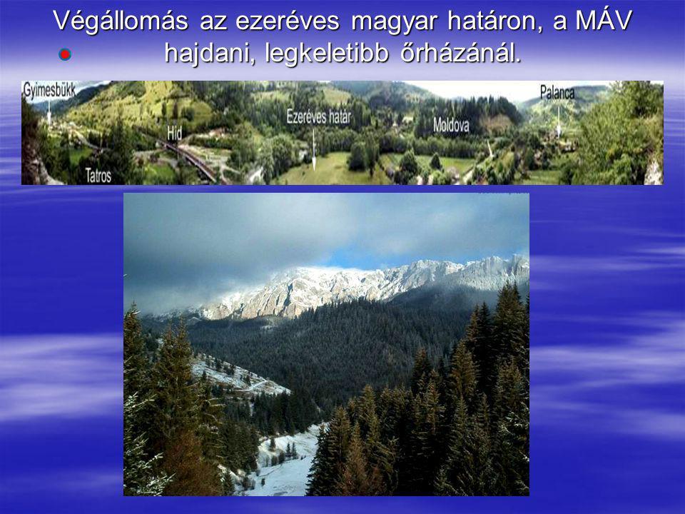 Végállomás az ezeréves magyar határon, a MÁV hajdani, legkeletibb őrházánál.