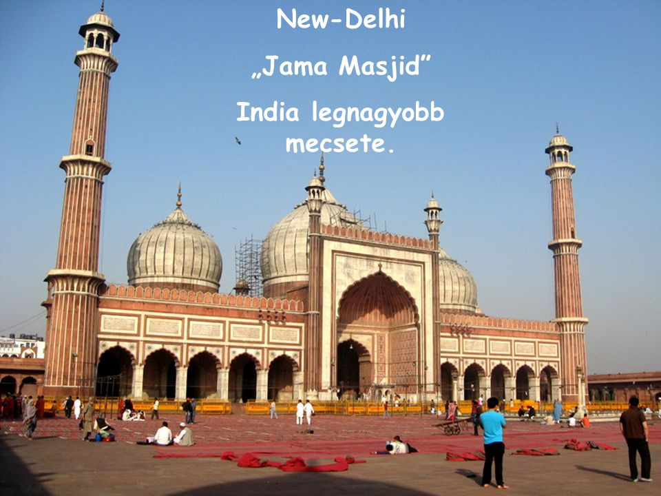 "New-Delhi ""Jama Masjid India legnagyobb mecsete."