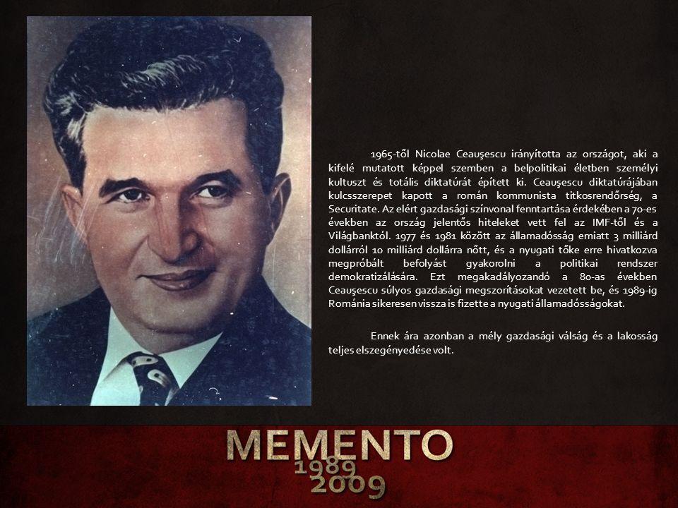 1965-től Nicolae Ceauşescu irányította az országot, aki a kifelé mutatott képpel szemben a belpolitikai életben személyi kultuszt és totális diktatúrá