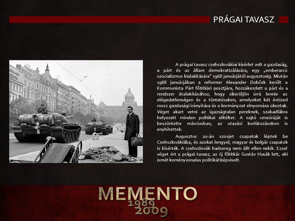 """PRÁGAI TAVASZ A prágai tavasz csehszlovákiai kísérlet volt a gazdaság, a párt és az állam demokratizálására, egy """"emberarcú szocializmus kialakítására"""