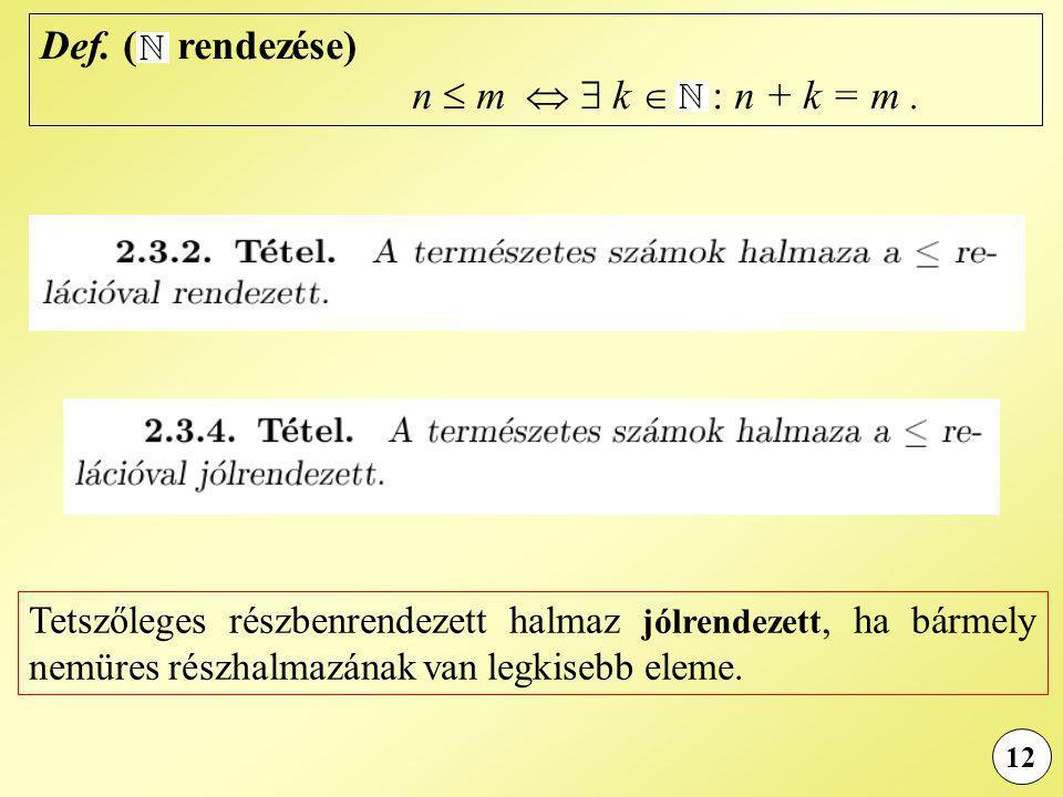 Def.( rendezése) n  m   k  : n + k = m.